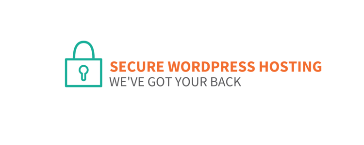Secure Wordpress Hosting We Ve Got Your Back