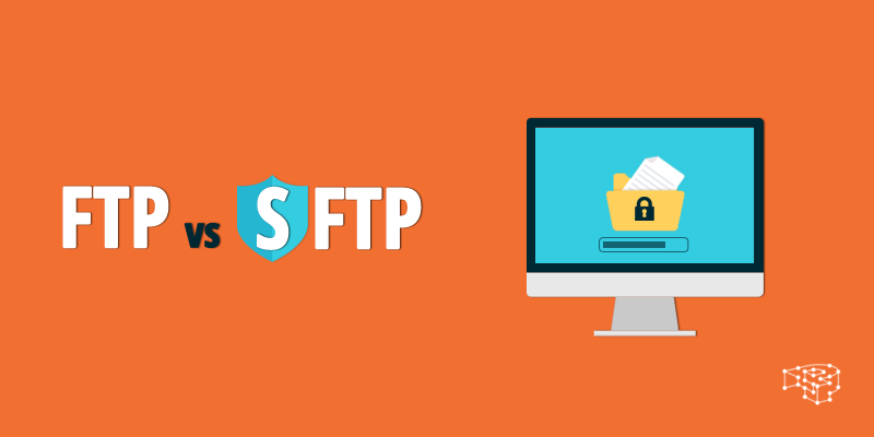 Transferring files: the difference between FTP and SFTP